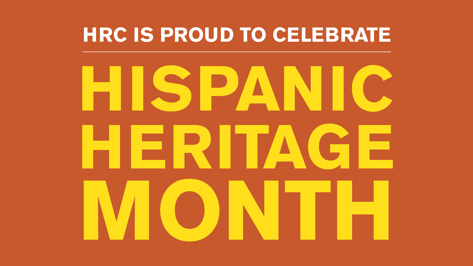 HRC Stands Proudly with Latinx Community During Hispanic Heritage Month