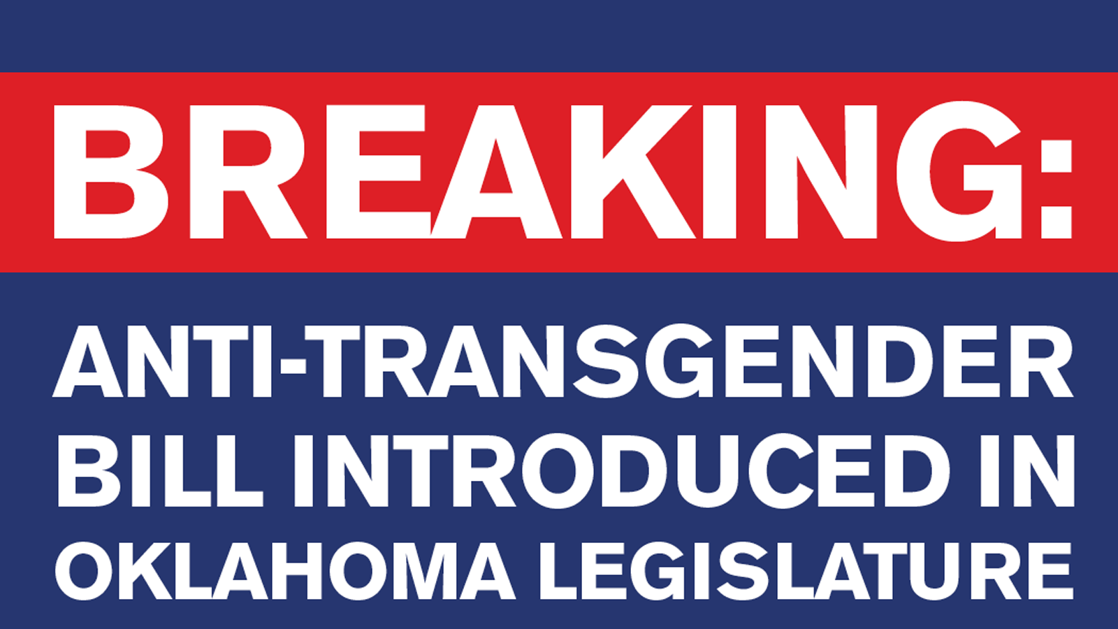 Oklahoma Lawmakers Introduce Vile Measure Attacking Transgender Youth