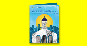 MEI; Municipal Equality Index; LGBT equality