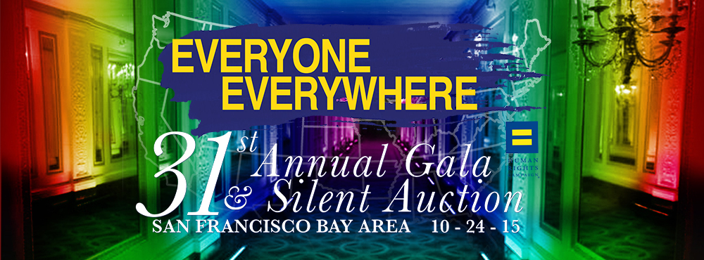 Join us a the 31st Annual HRC San Francisco Bay Area Gala and Silent Auction!  Oct. 24th 2015  Tickets on Sale Now!