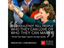 Sen. Kay Hagain (D-NC); marriage equality; gay marriage; same sex marriage