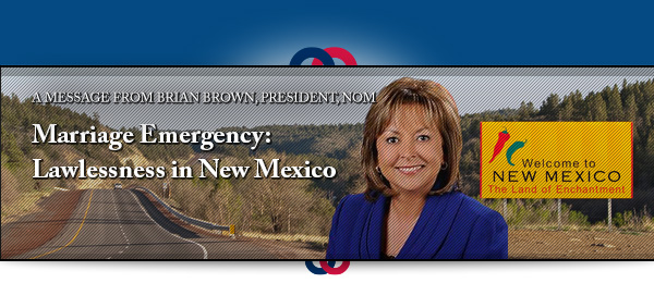 National Organization for Marriage lawlessness in New Mexico