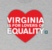 Virginia is for Lovers of Equality Tee