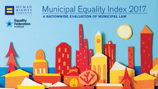 HRC's Municipal Equality Index Works to Make Communities LGBTQ-Inclusive