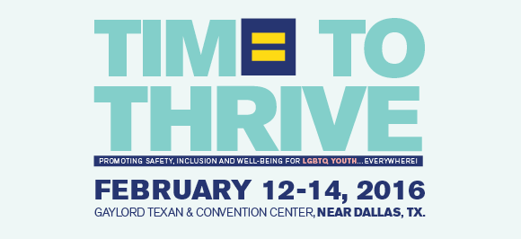 Third annual Time to THRIVE Conference; LGBTQ youth well-being