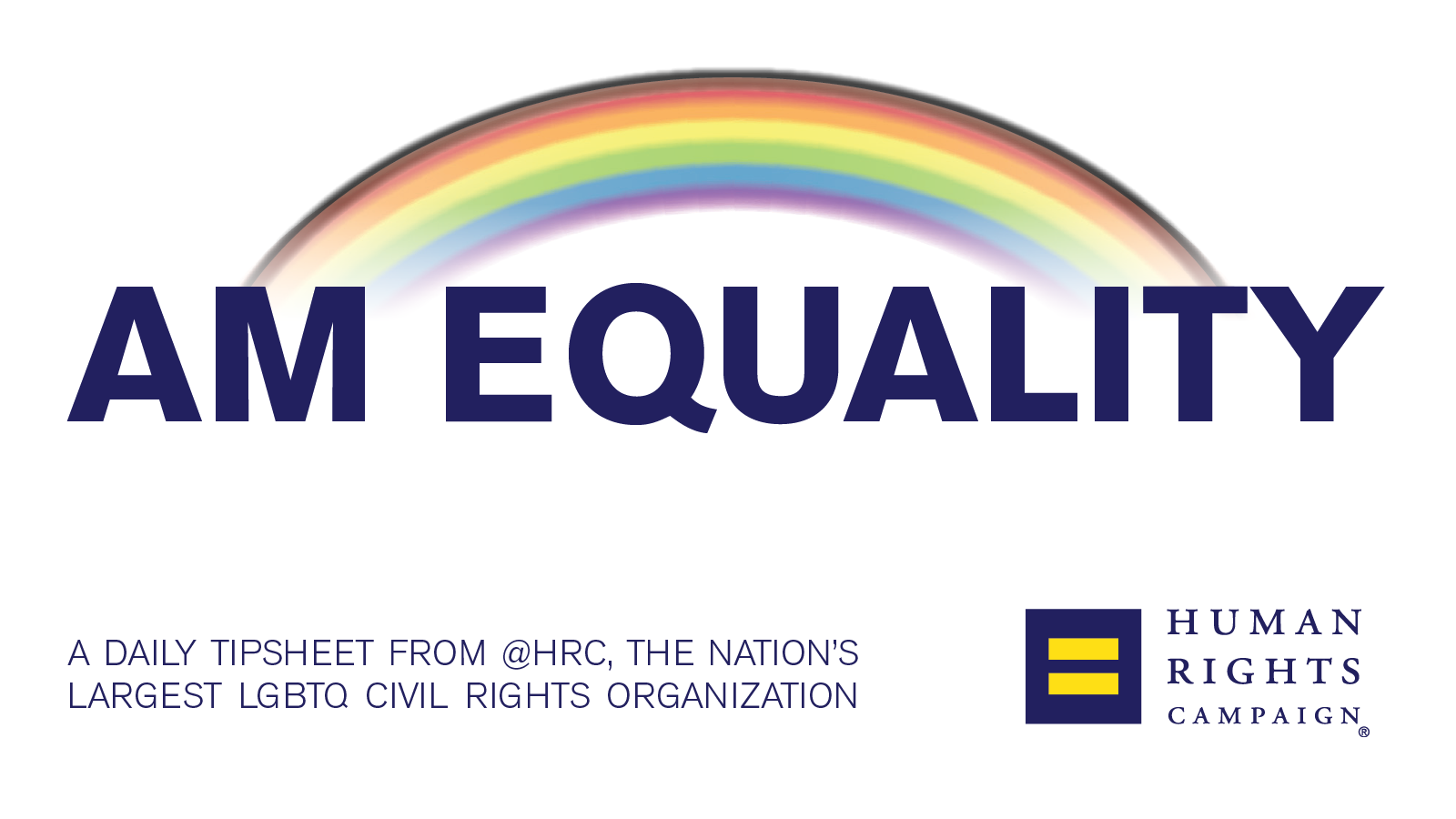 #AM_Equality Tipsheet: July 19, 2019