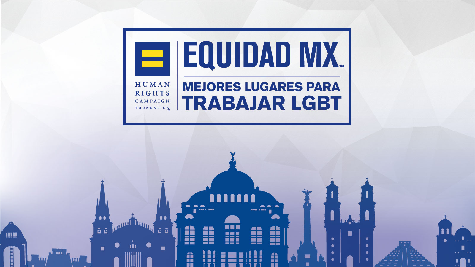 HRC Equidad MX Report Recognizes 32 LGBT-Inclusive Workplaces in Mexico