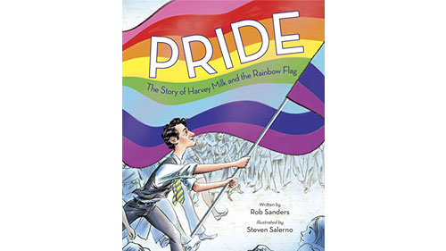 Pride and Hope: Harvey Milk and the Rainbow Flag; Welcoming Schools Wednesdays