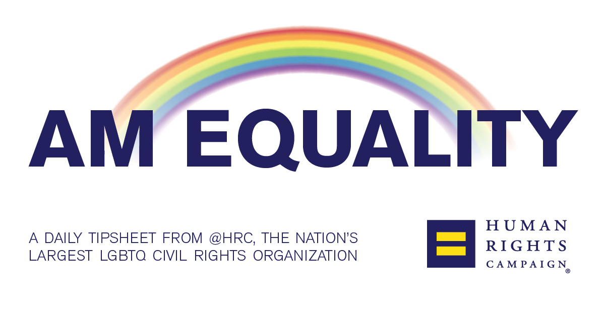 #AM_Equality Tipsheet: February 27, 2020 | Human Rights Campaign
