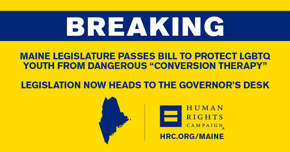 Maine Legislature Passes Bill to Protect LGBTQ Youth   Human Rights Campaign