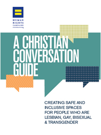 A Christian Conversation Guide: Creating Safe and Inclusive Spaces for People Who Are Lesbian, Gay, Bisexual & Transgender