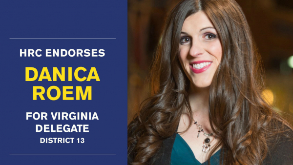 HRC Endorses Danica Roem, First Out Transgender Nominee for Public Office in Virginia