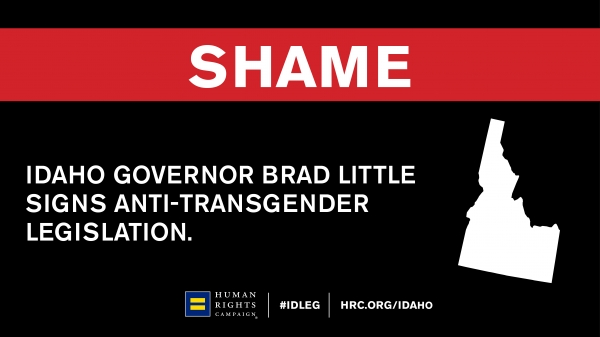 Amid Global Pandemic, Idaho Governor Brad Little Prioritizes and Signs Anti-Transgender Legislation