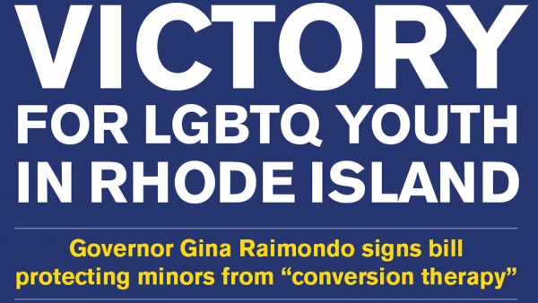 Rhode Island Governor Signs Bill Into Law Protecting LGBTQ Youth From Harmful Conversion Therapy